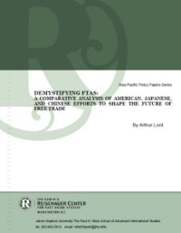 Demystifying FTAs: A Comparative Analysis of America, Japanese, and Chinese Efforts to Shape the Future of Free Trade